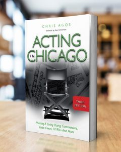 Acting In Chicago, 3rd Ed. by Chris Agos