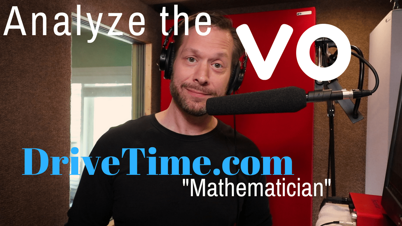 "VO Analysis: DriveTime.com ""Mathematician"""